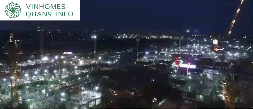 Tiến độ ban đêm Vinhomes Grand Park Quận 9